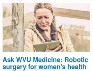 Ask WVU Medicine: Robotic surgery for women's health